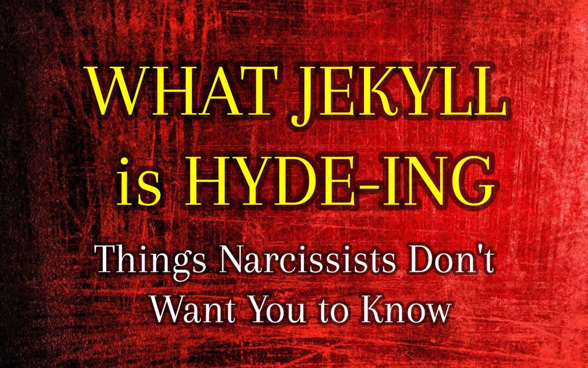 What Jekyll Is Hyde-Ing: Things Narcissists Don't Want You to Know