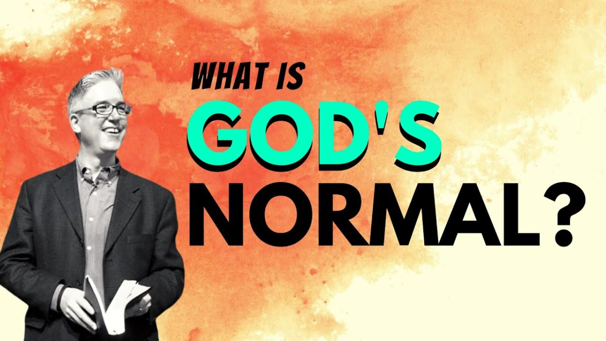 Encountering God's Normal -Part 2