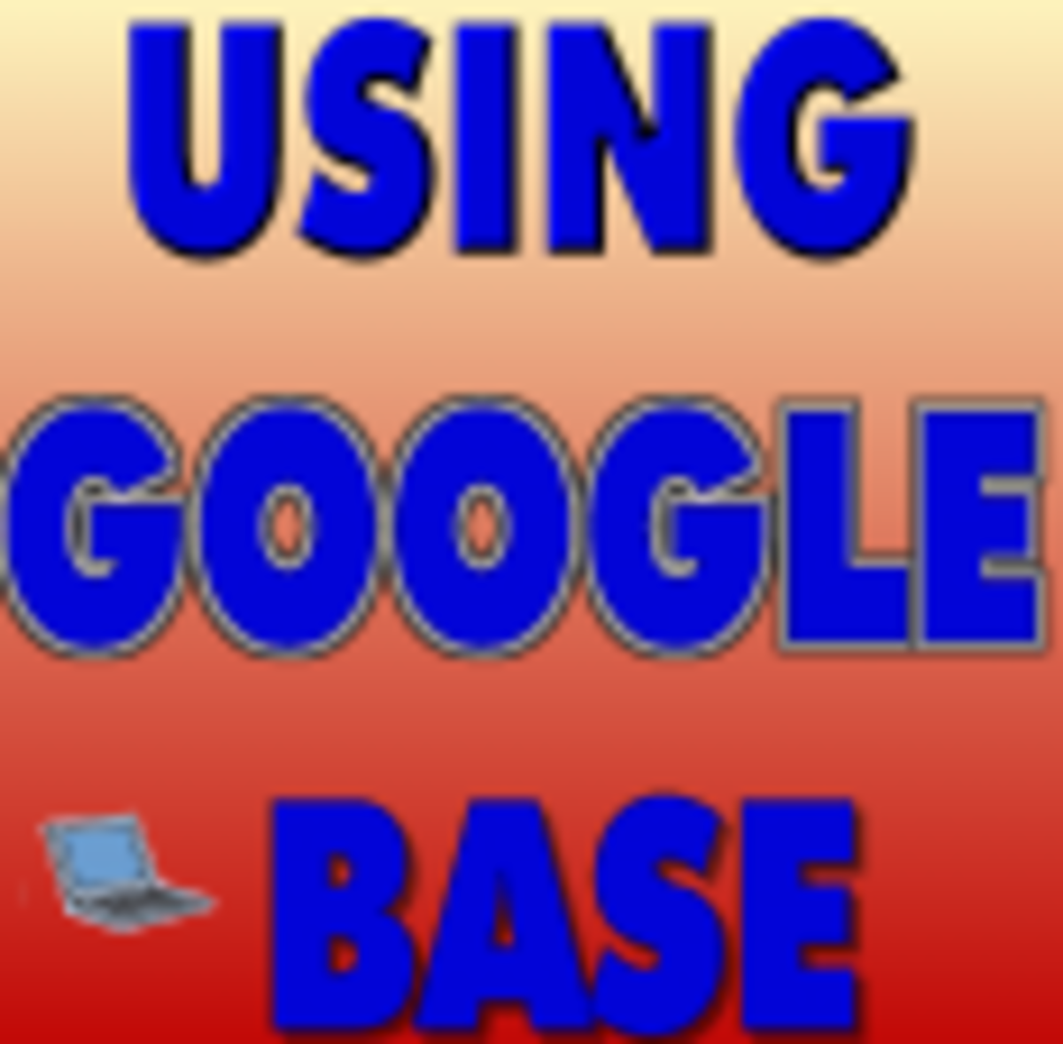 How to Use Google Base