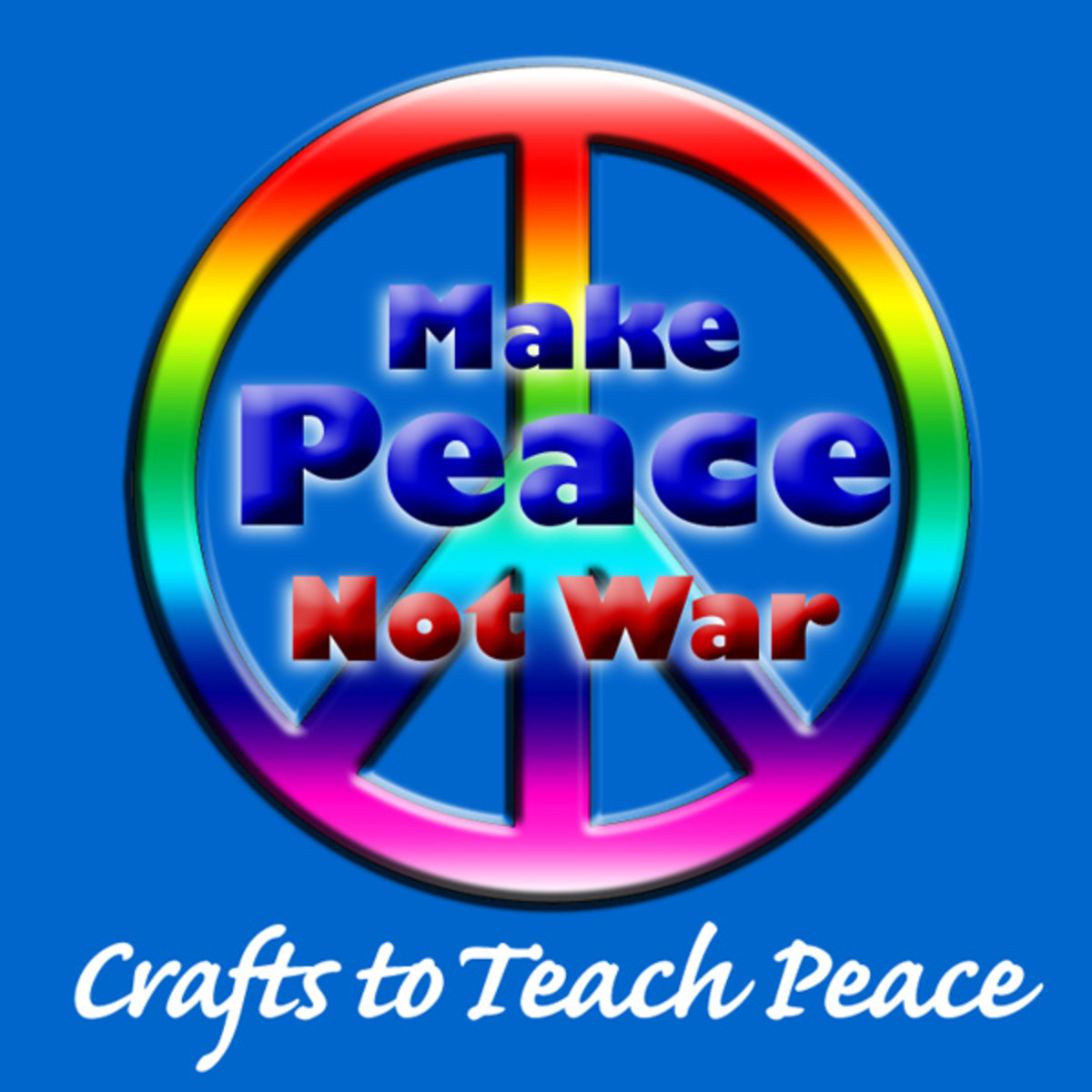 Peace Crafts, Teach Peace Not War