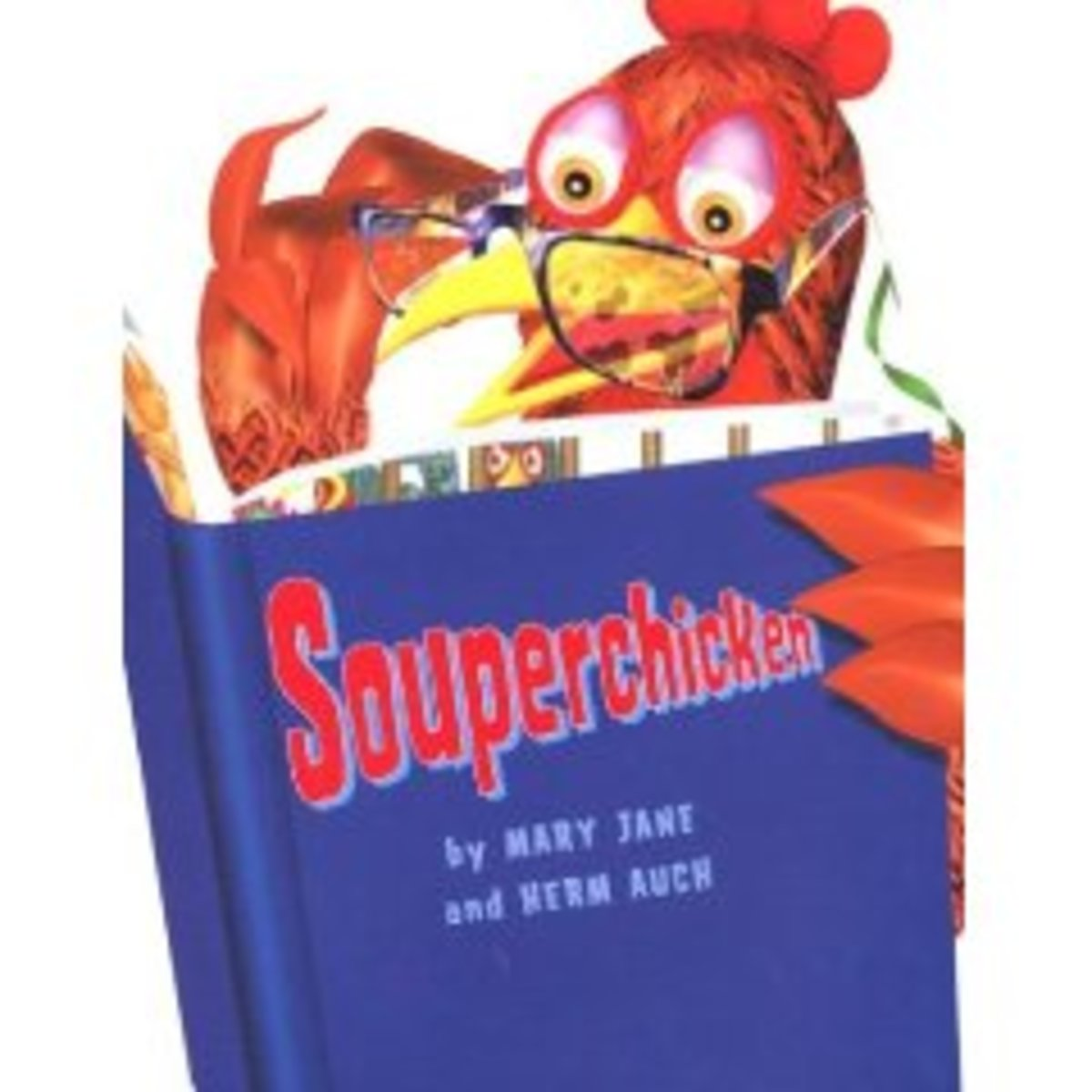 Souperchicken by Mary Jane and Herm Auch Henrietta helps her friends avoid becoming the main course in this deliciously silly tale about a chicken who isn't, and the power of reading.