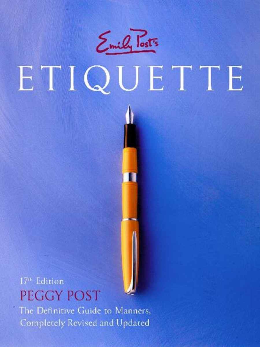 """""""ETIQUETTE"""" BY PEGGY POST IS MY REFERENCE BOOK"""