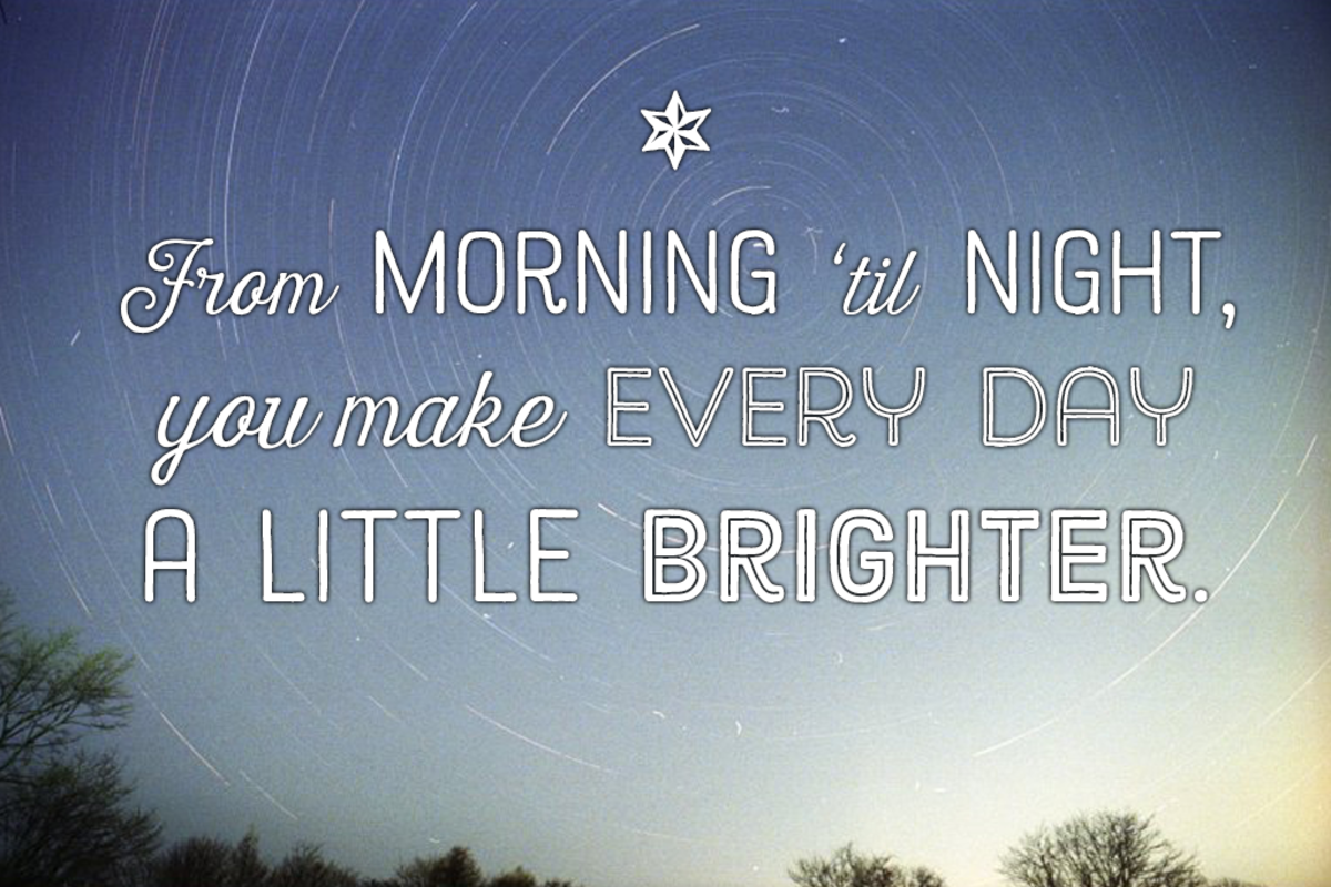 Message for a child: From morning 'til night, you make every day a little brighter.