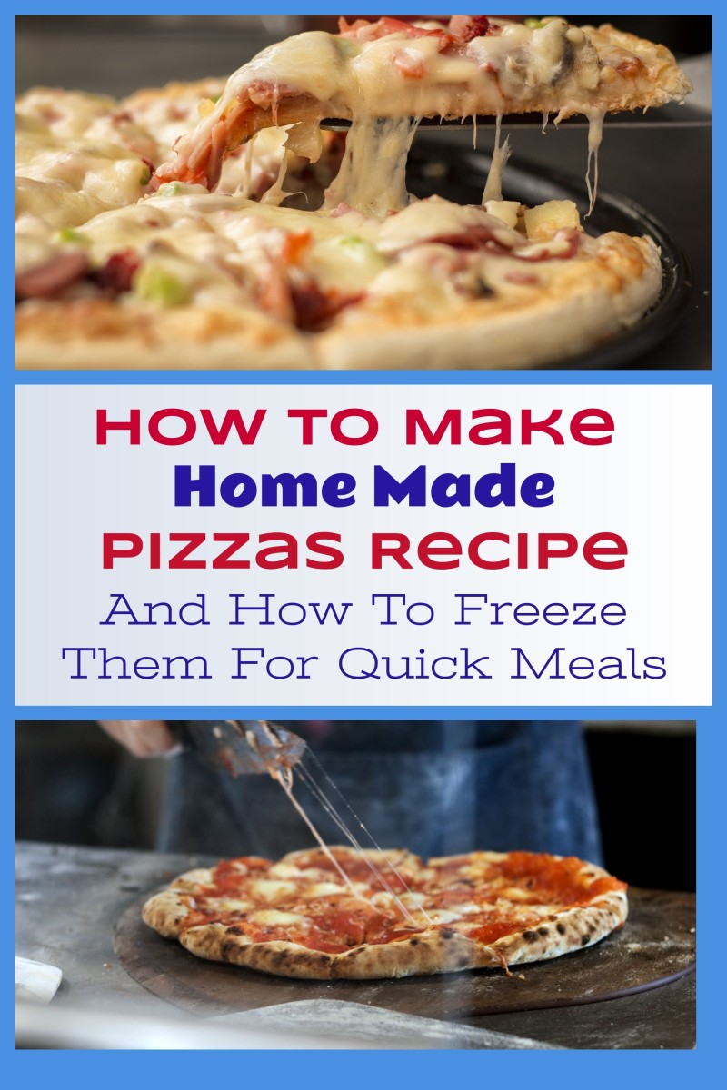 How to Make Home Made Pizzas and Freeze Them for Quick Meals You Can Pop in the Oven