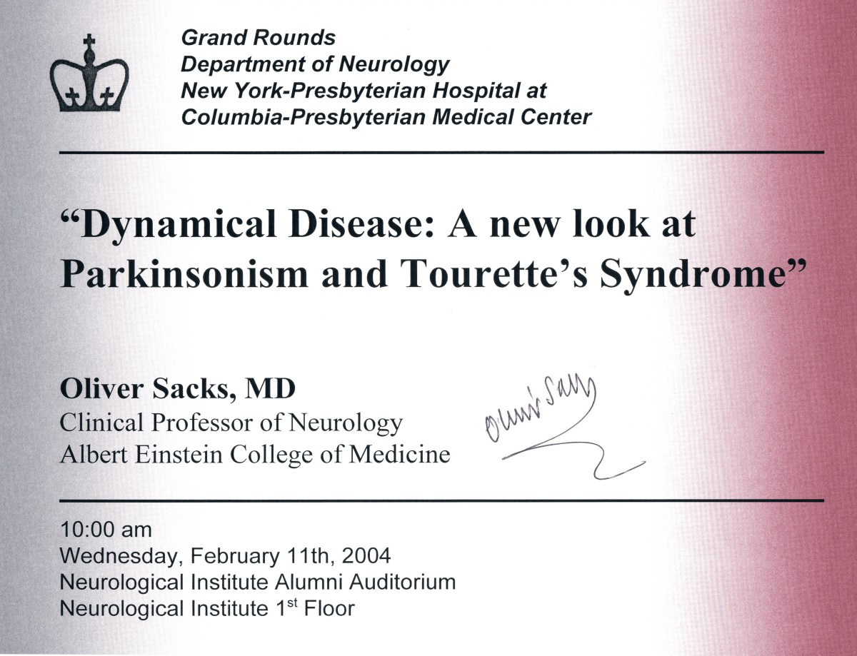 Beginning on February 11, 2004, my autograph acquisitions of Sacks got a little easier. How so? Because on that date he gave a talk at my primary work place, Columbia University Medical Center, then a few years later came to work there.