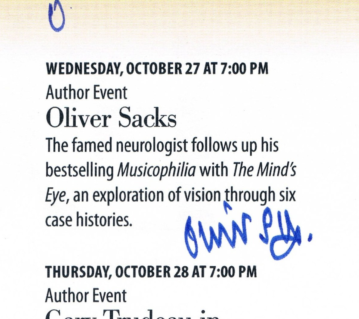 The last time I got Oliver Sacks autograph was at yet another talk of his at the Union Square Barnes & Noble, this time on October 27, 2010, at a talk about his current book, The Minds Eye.