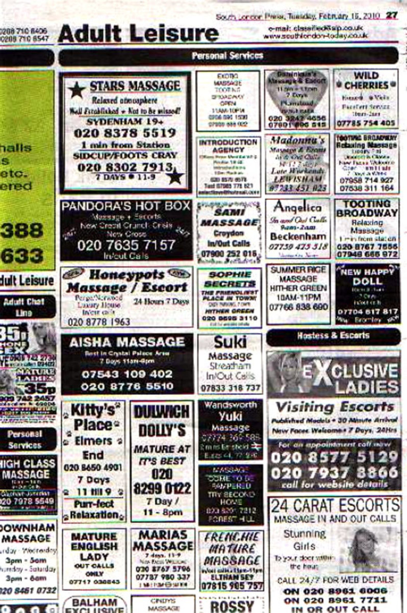 Advertise his 'escort services' in a pay phone or newspaper