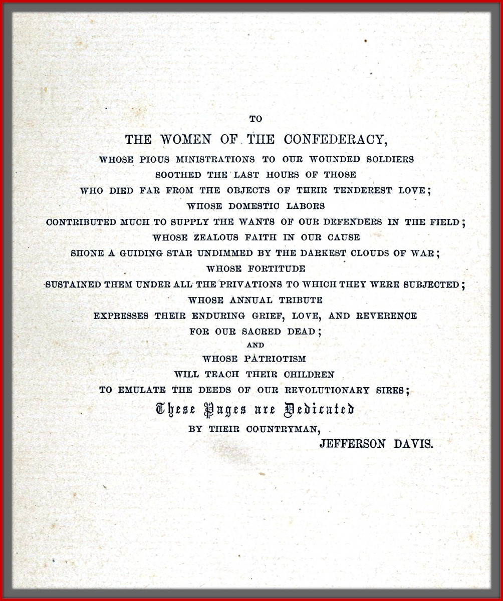 A beautifully written salute to the women of the Confederacy is at the front of volume one of this set.. Jefferson Davis had a wonderful way with words and was truly a gifted and intelligent politician.
