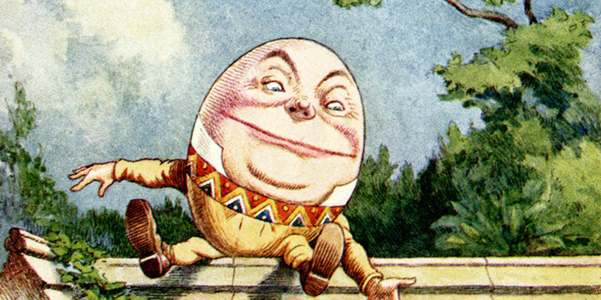 Humpty Dumpty Couldn't Be Put Together Again