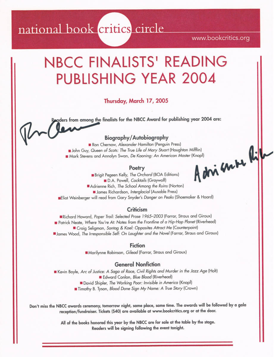 This flier reveals the autographs of Ron Chernow again, this time with renowned poet Adrienne Rich, captured at the year 2004 National Book Critic Circle Finalist's Reading at New School University. The next evening, Ms. Rich won the Poetry Award.