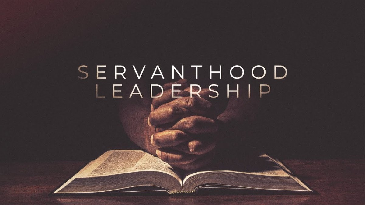 Being a Servant Is the First Step to Being an Effective Leader