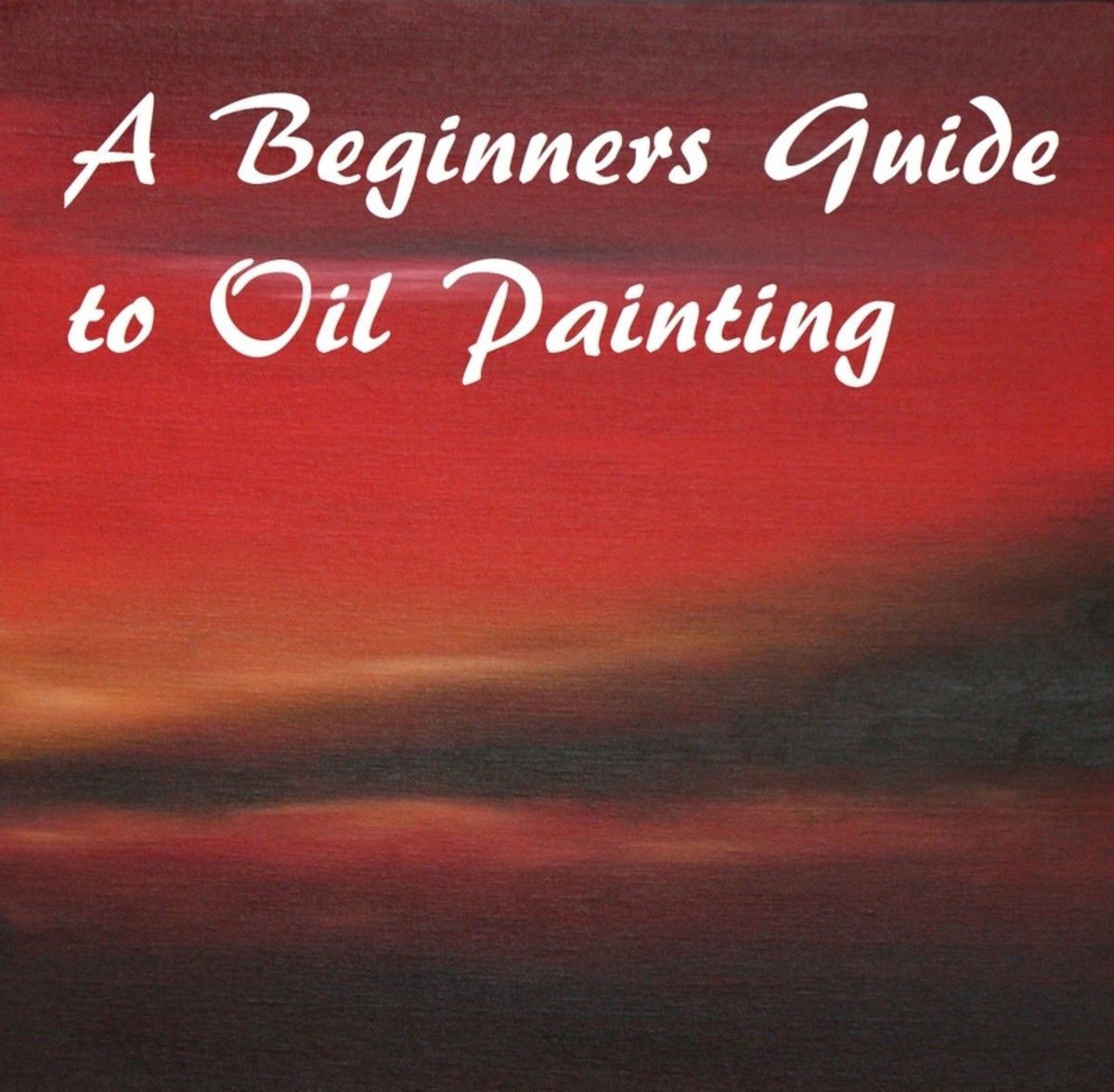 A Beginners Guide to Oil Painting