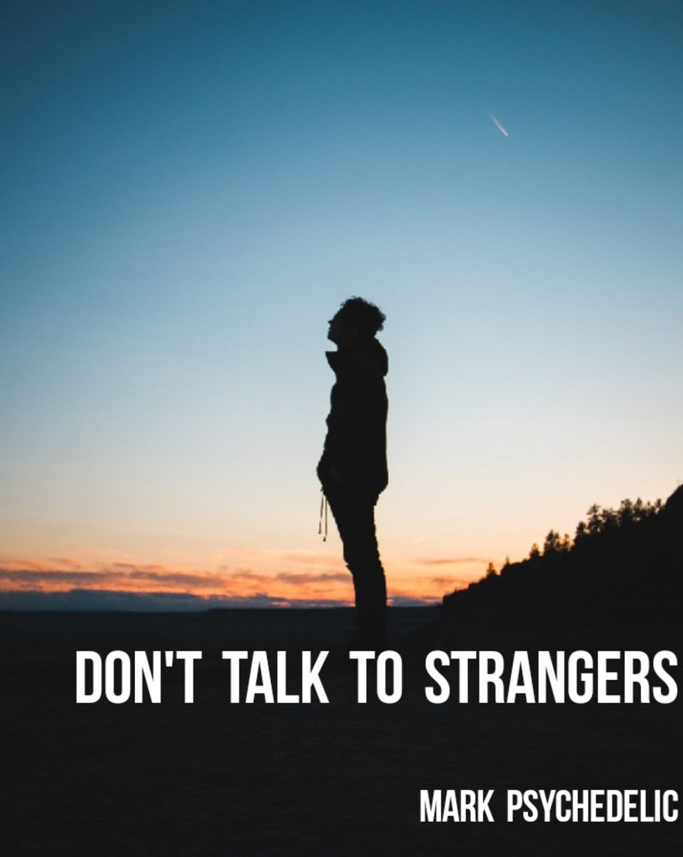 I Don't Talk To Strangers.