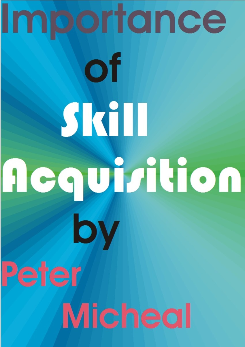 The importance of skill acquisition. Of what importance is skill acquisition.