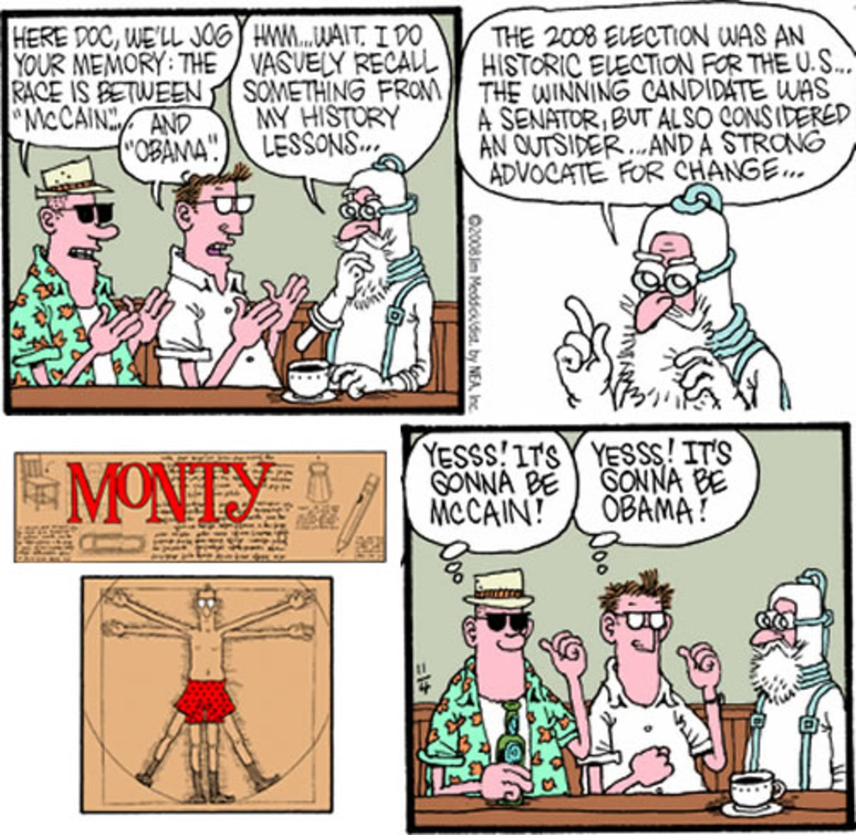 Monty cartoon explores the issue of confirmation bias. Two people, receiving the same information, drew completely different conclusions, because of their own confirmation biases: choosing to interpret information that support their own POV