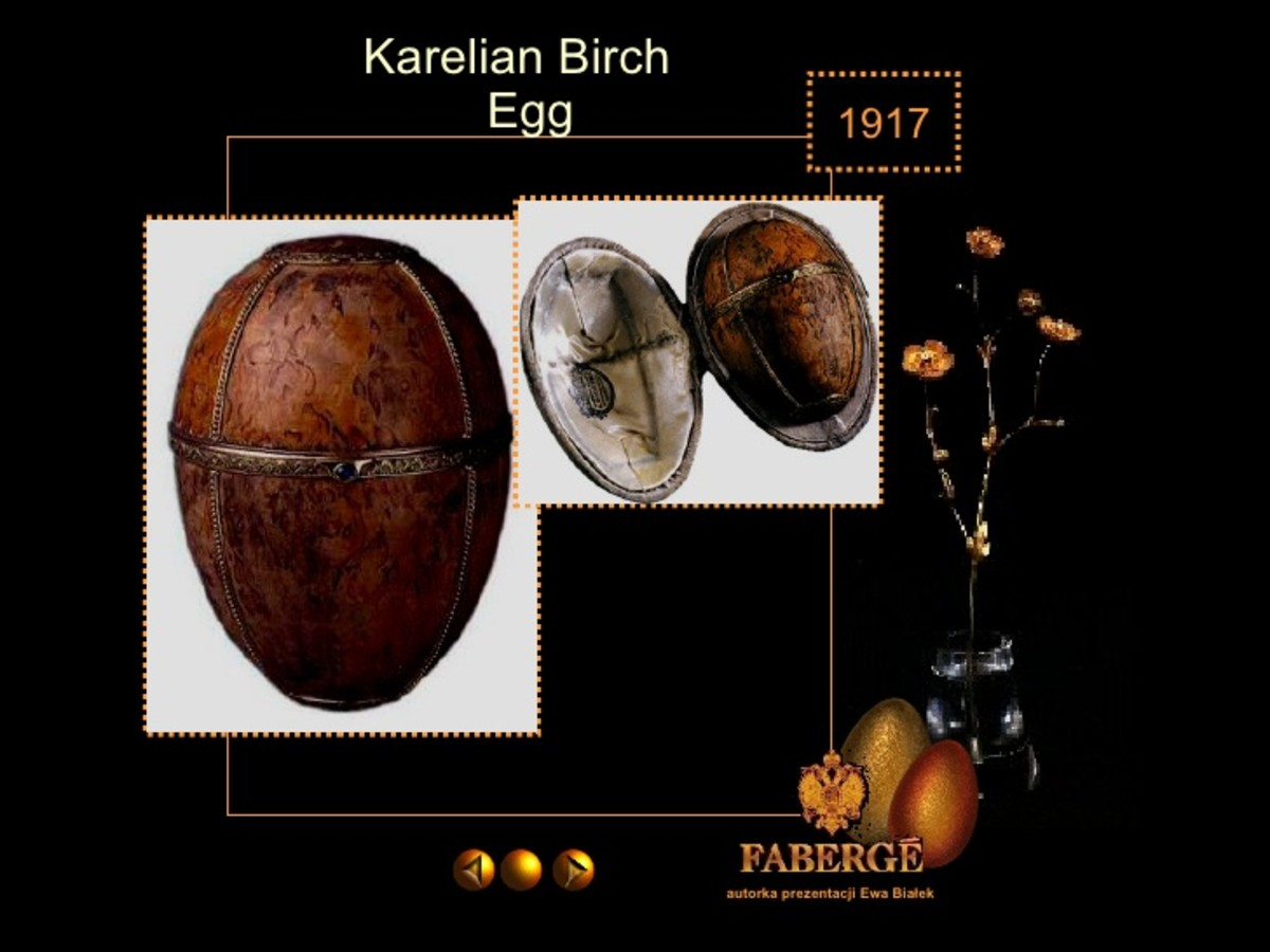 Karelian Birch Egg (1917)  Note:  This egg was due to be a present for the Tsar Nicholas II's mother, the Empress Maria Feodorovna, who never received it because of revolutionary conflicts.
