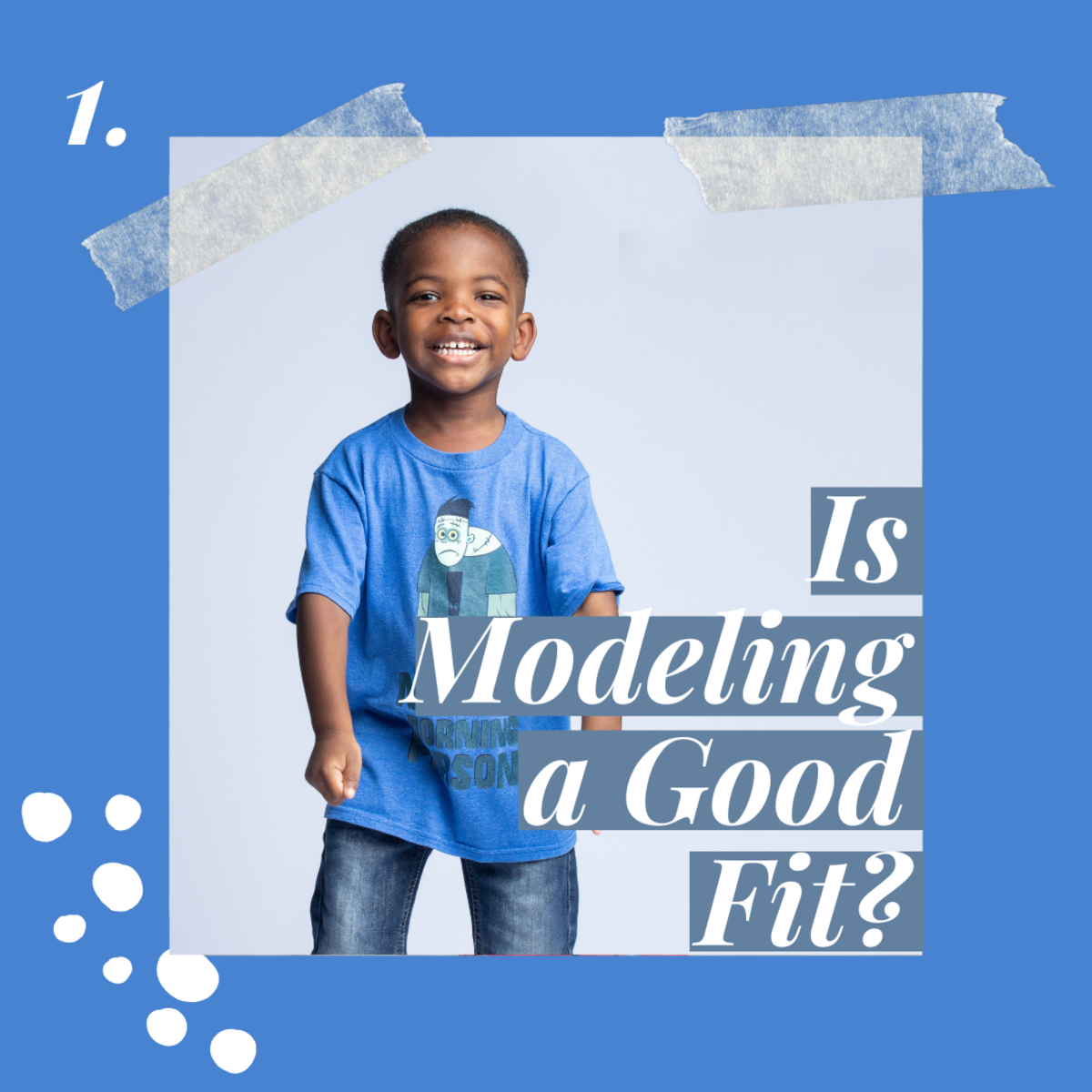 Is modeling a good fit for your child?