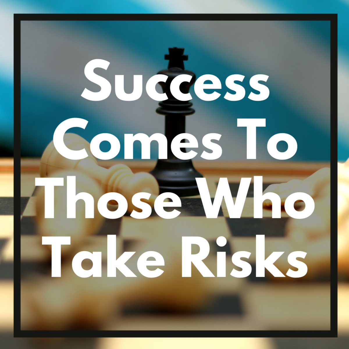 Essay on Success Comes To Those Who Take Risks