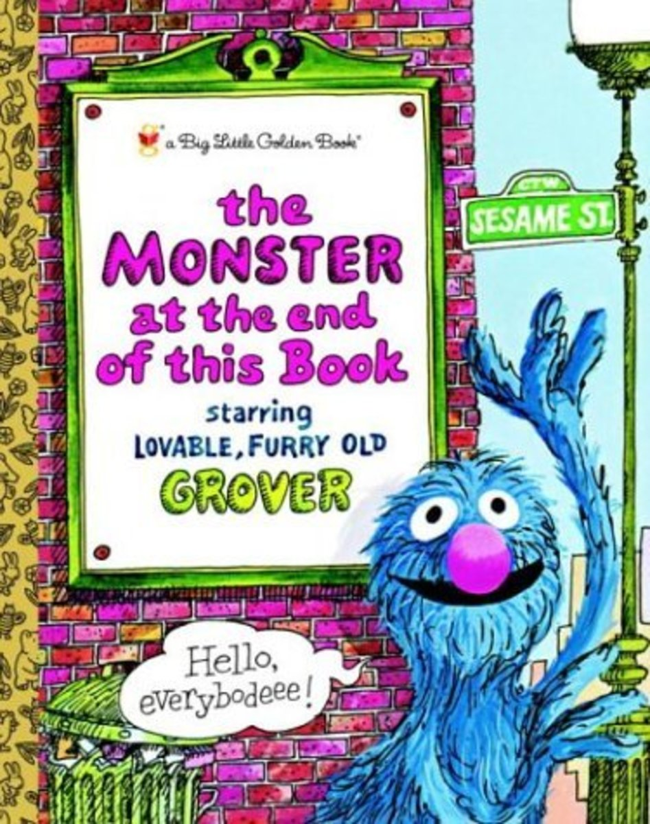 The Monster At the End of this Book is a Sesame Street original.