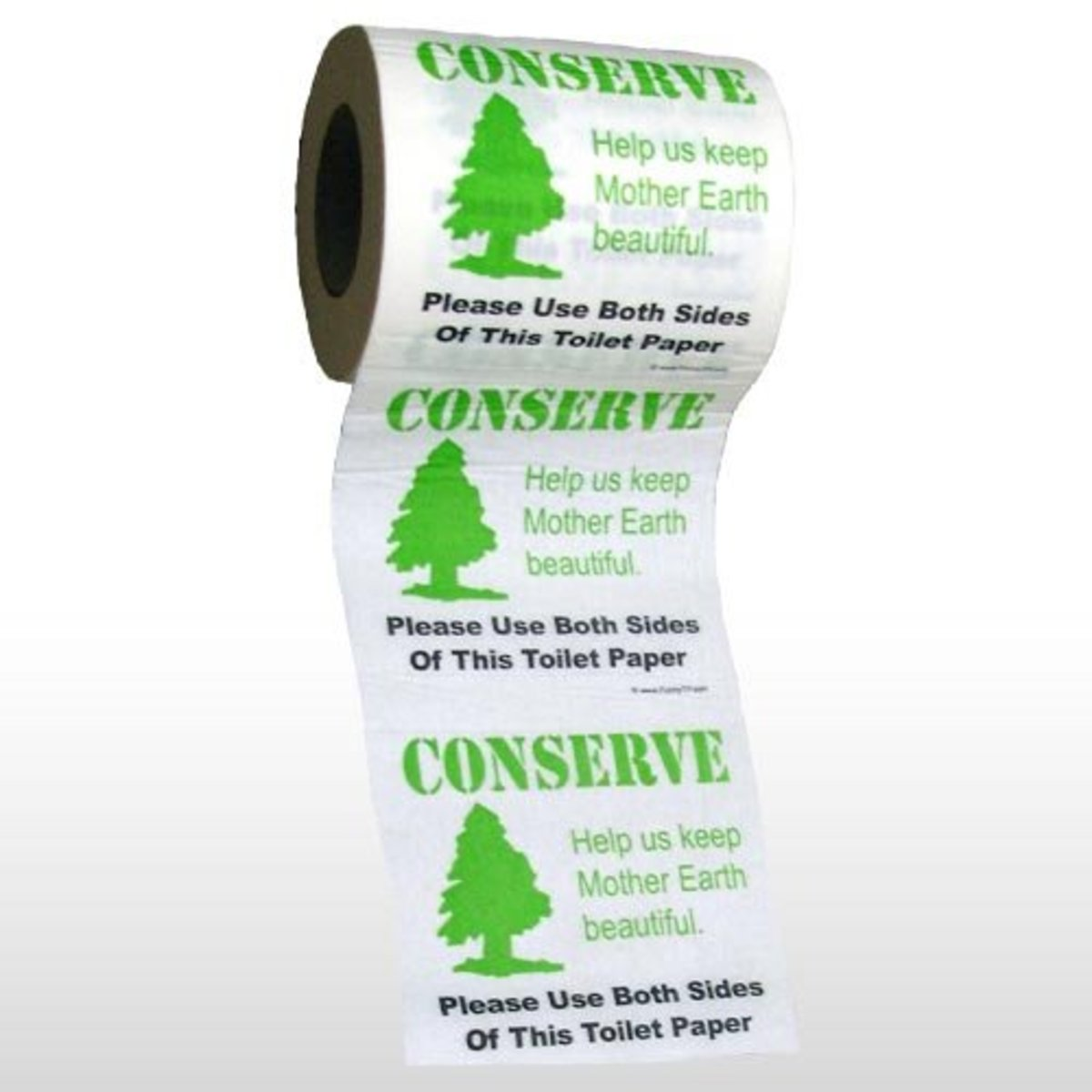 Conserve, Help us keep Mother Earth beautiful. Please use both sides of this toilet paper.""