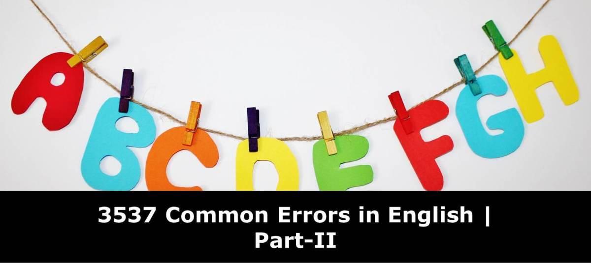 Common Errors in English: Part-II