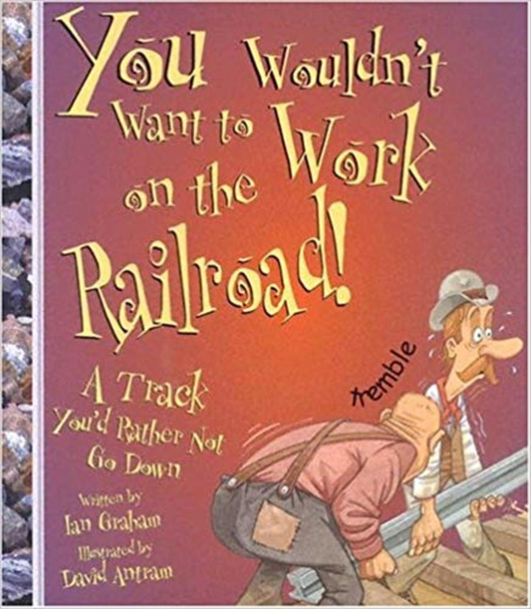 You Wouldn't Want to Work on the Railroad!: A Track You'd Rather Not Go Down (You Wouldn't Want To) by Ian Graham
