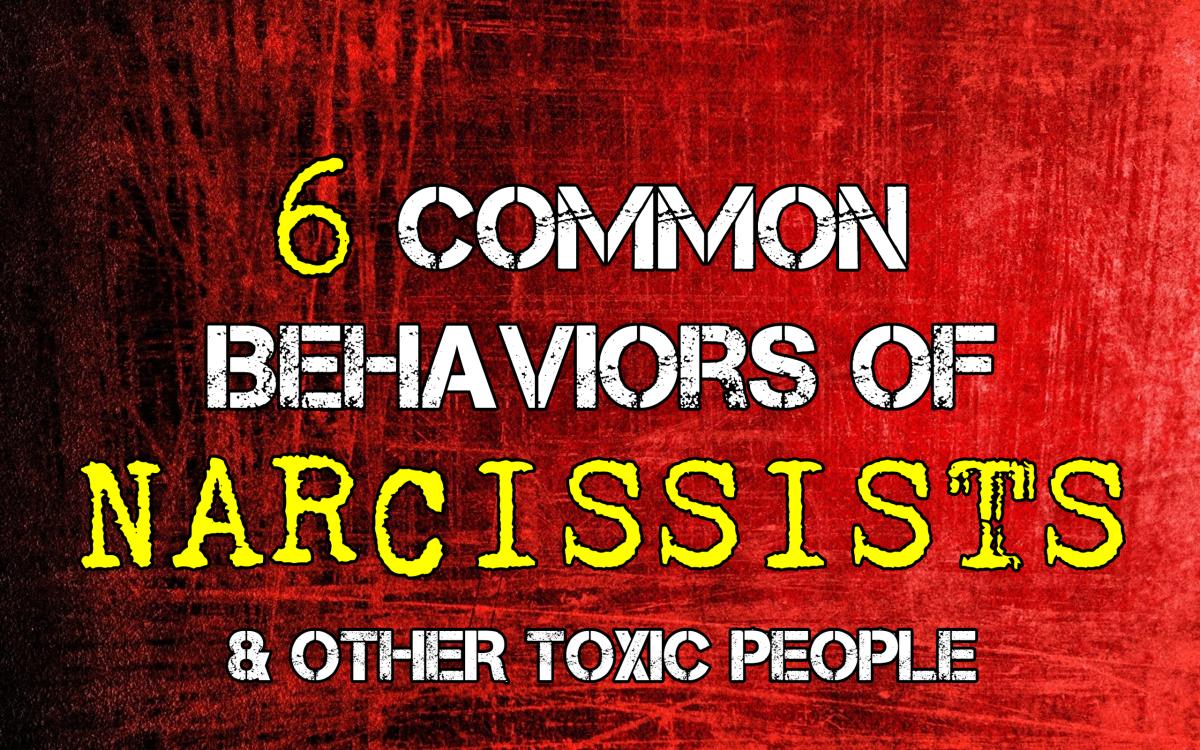 6 Common Behaviors of Toxic People