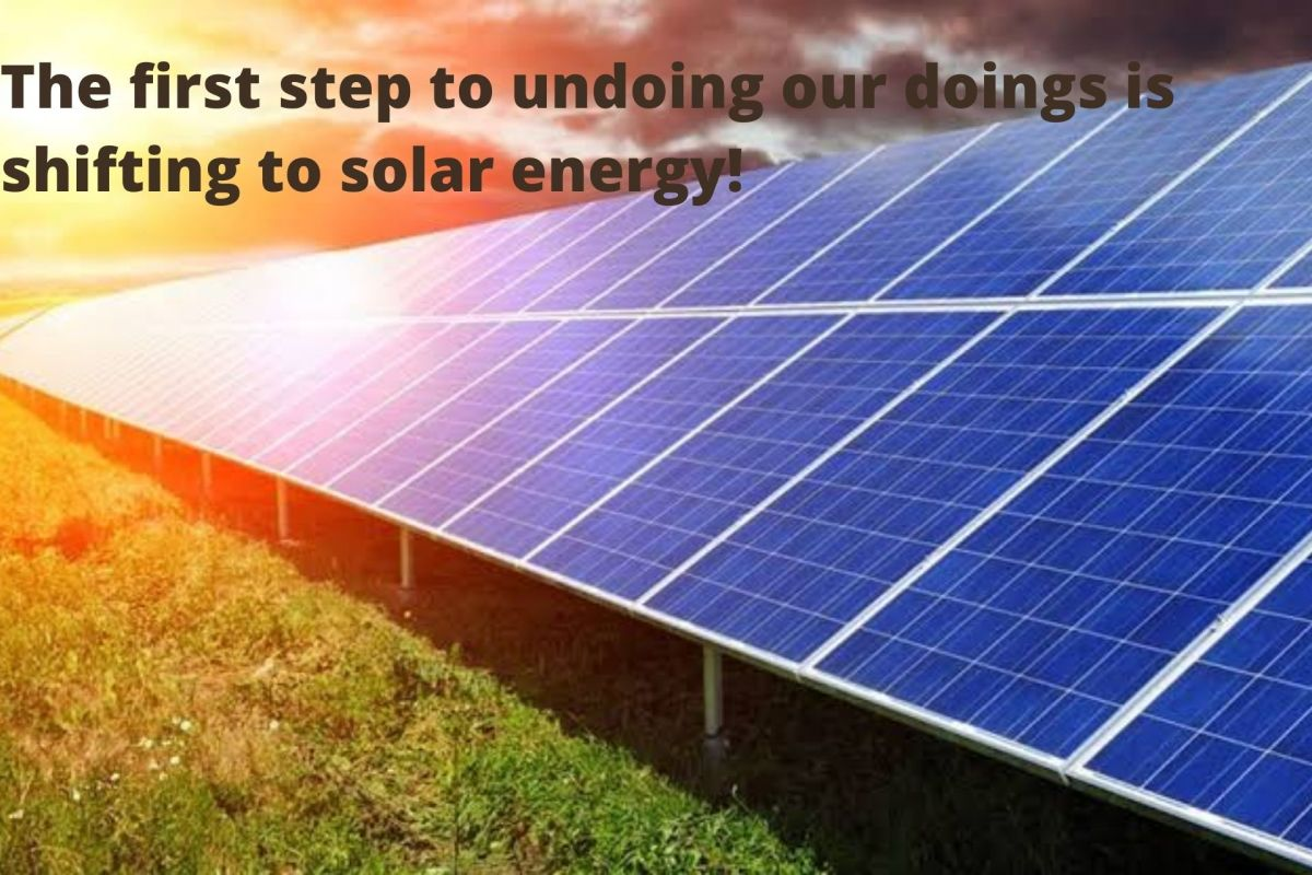 Transitioning to Solar Energy is the Way Forward!
