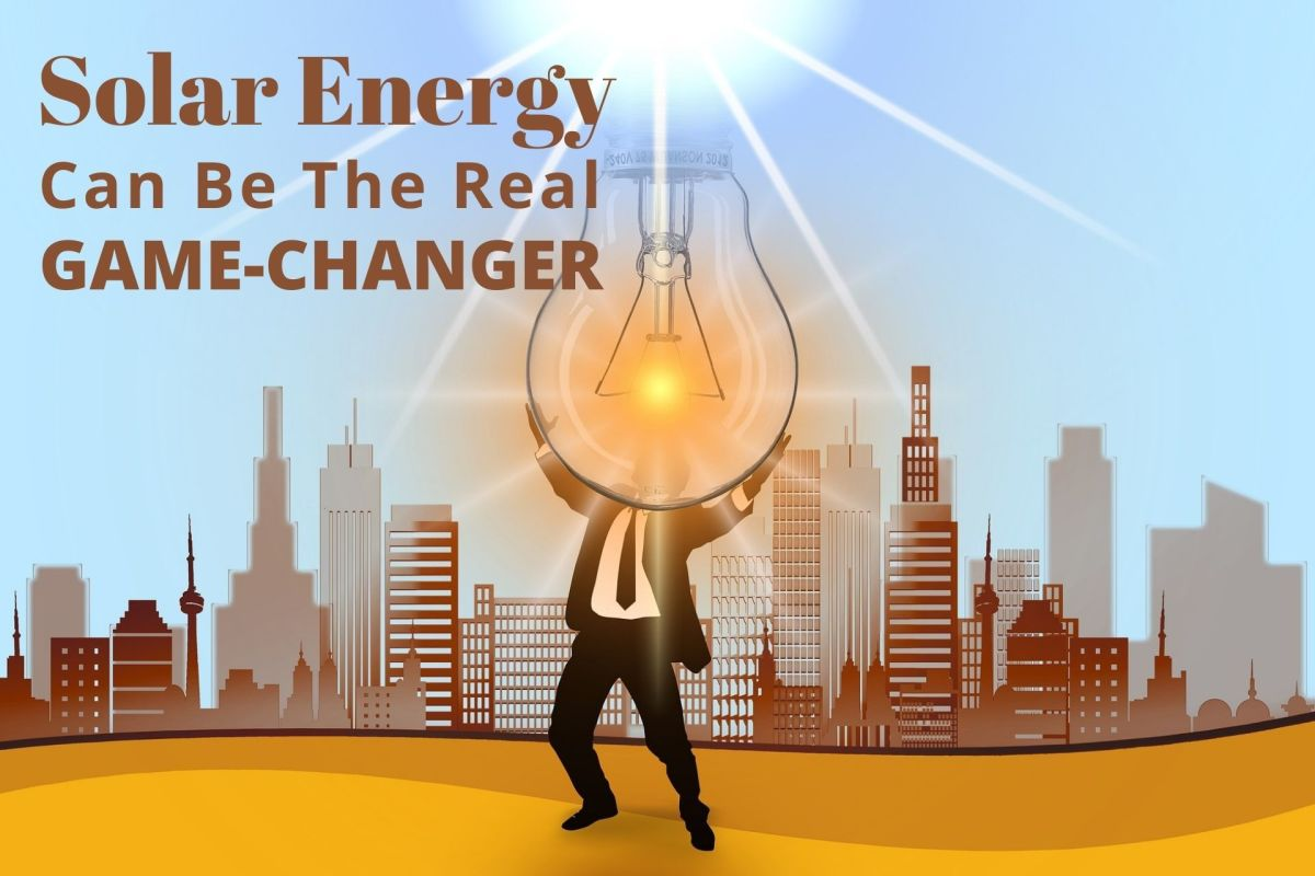 Solar Energy Can Be the Real Game-Changer!