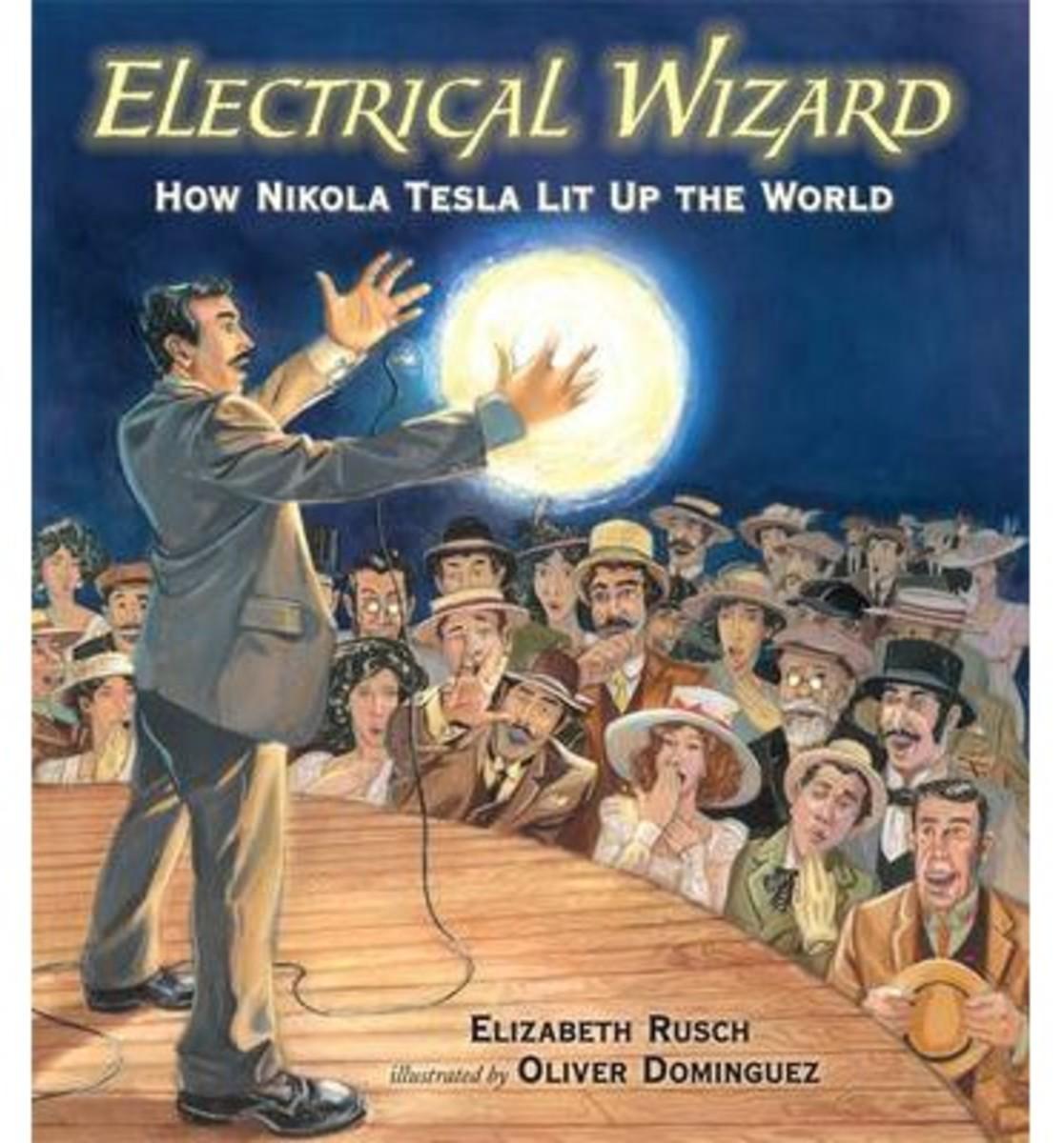 Electrical Wizard: How Nikola Tesla Lit Up the World by Elizabeth Rusch