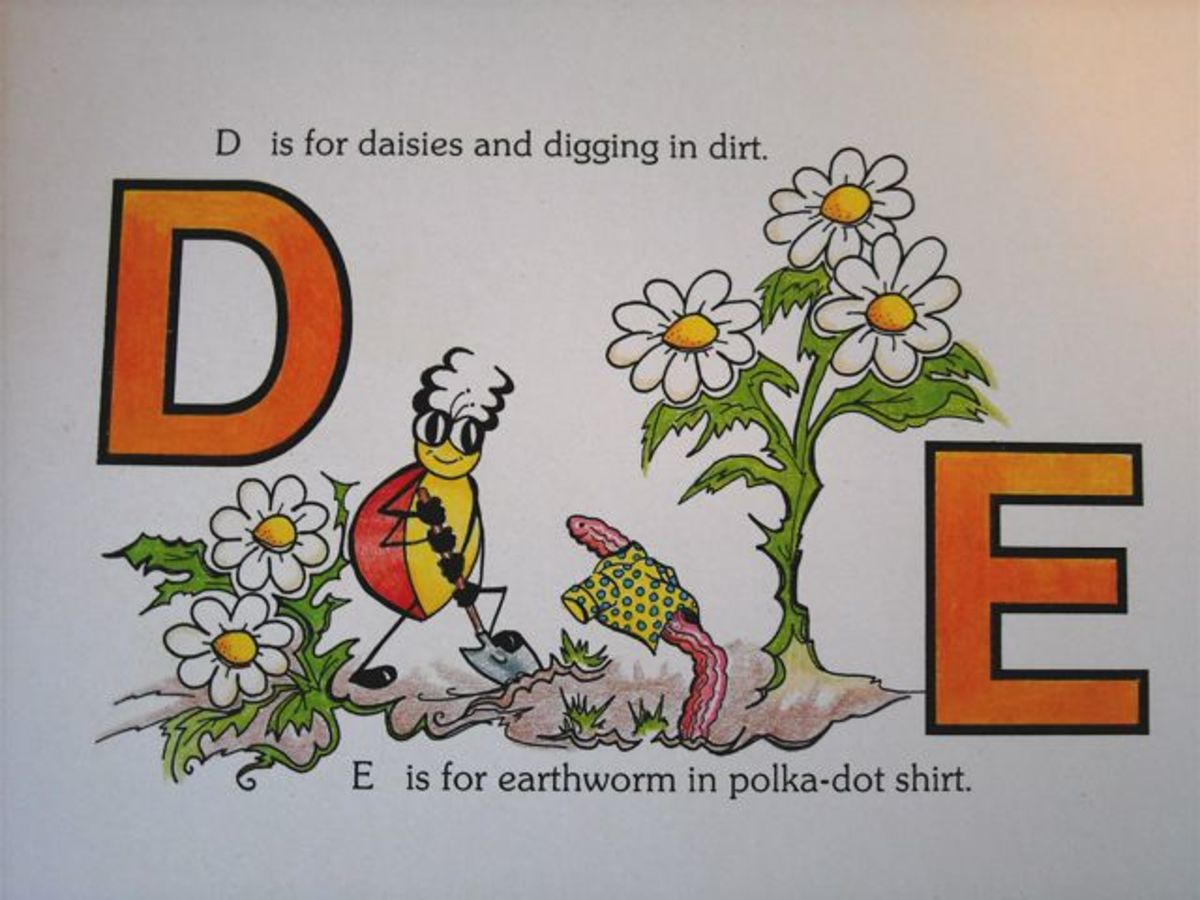D is for daisies and digging in dirt. E is for earthworm in polka-dot shirt""