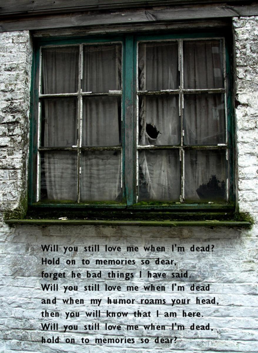 Will you still love me when I'm dead?