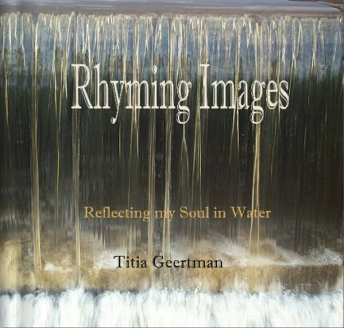 Poetry and Photography - Reflecting my soul in water