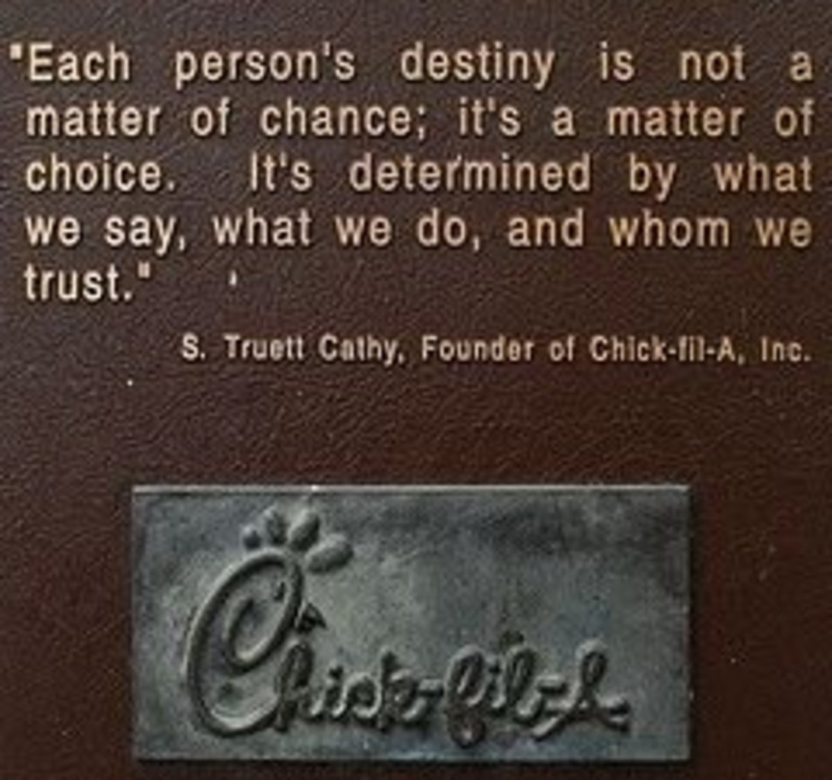 S. Truett Cathy Quote by dbking