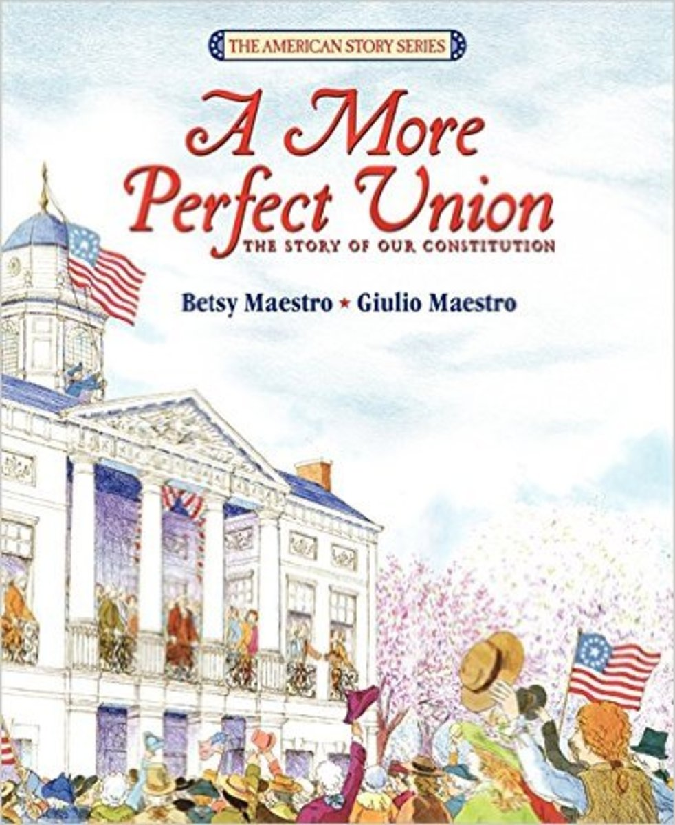 A More Perfect Union: The Story of Our Constitution by Betsy Maestro