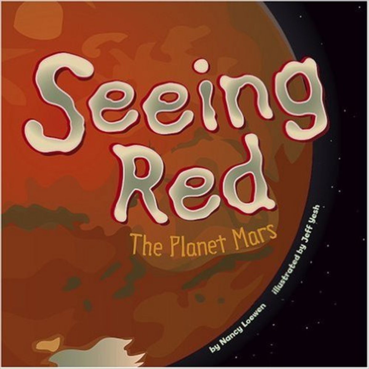 Seeing Red: The Planet Mars (Amazing Science: Planets) by Nancy Loewen