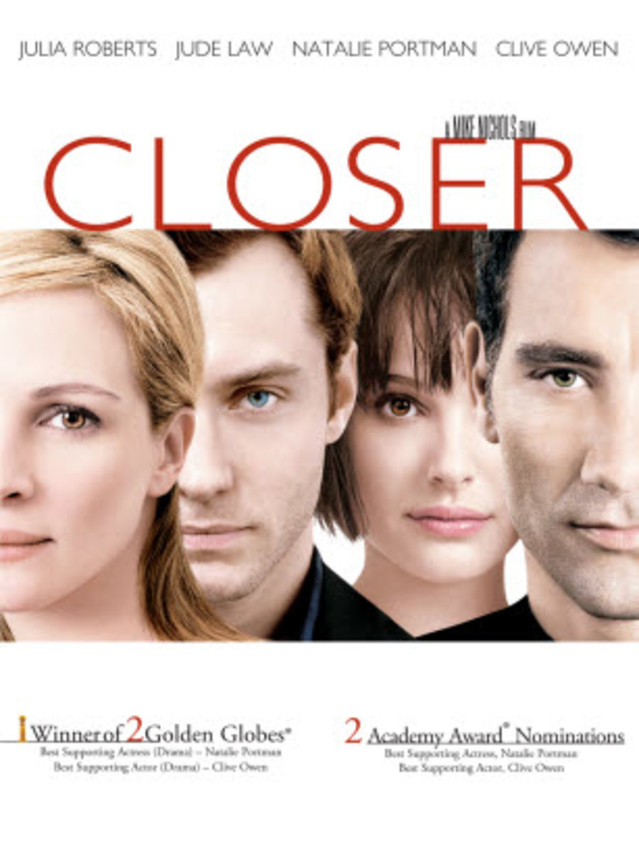 Closer is a 2004 romantic film starring Natalie Portman, Julia Roberts, Jude Law and Clive Owen in the main roles.
