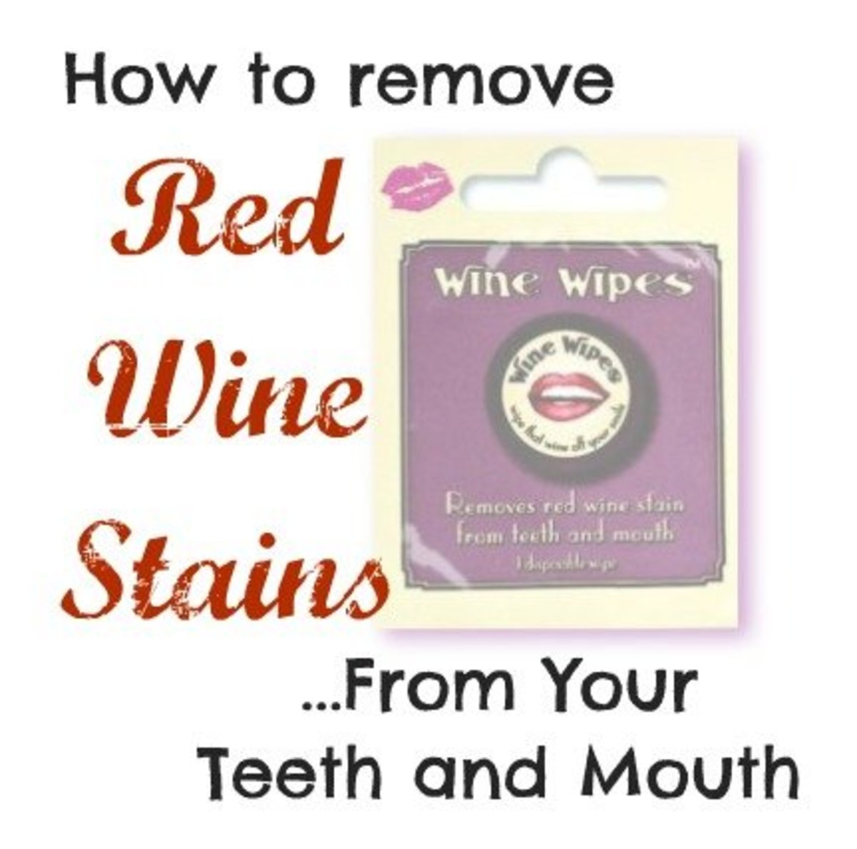 How To Remove Red Wine Stains From Lips, Teeth and Your Tongue: Wine Wipes