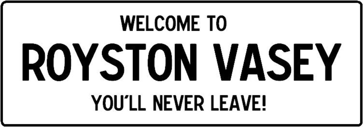 League of Gentleman - Royston Vasey - You'll Never Leave!