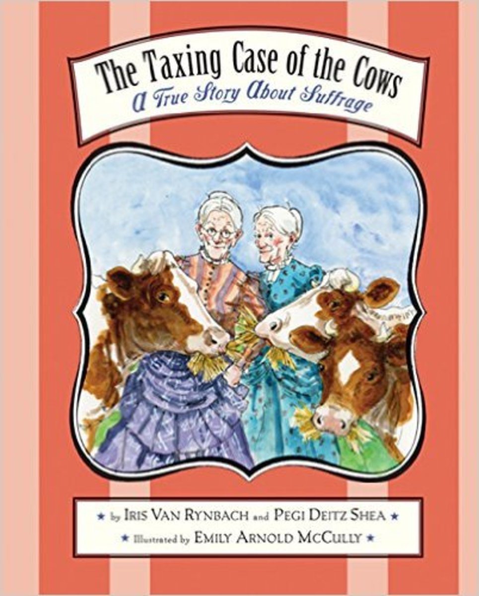 The Taxing Case of the Cows: A True Story About Suffrage by Pegi Deitz Shea