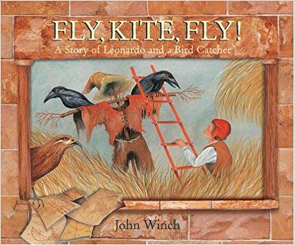 Fly, Kite, Fly!: A Story of Leonardo and a Bird Catcher by John Winch