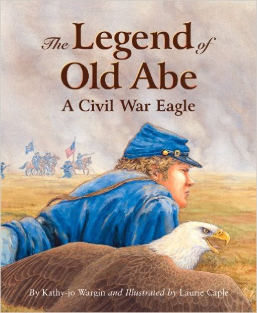 The Legend of Old Abe: A Civil War Eagle (Myths, Legends, Fairy and Folktales) by Kathy-jo Wargin