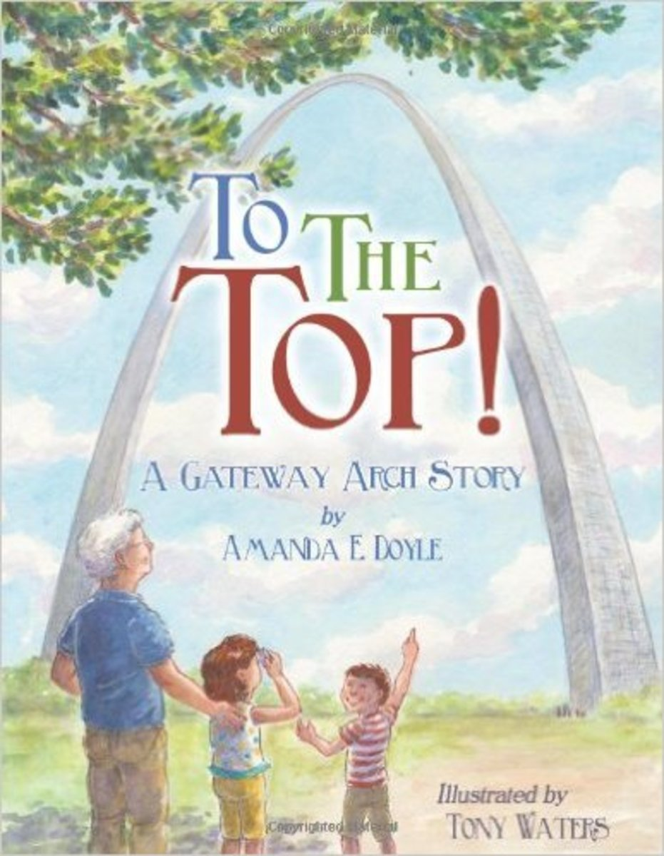 To the Top!: A Gateway Arch Story by Amanda E. Doyle - Images are from amazon.com
