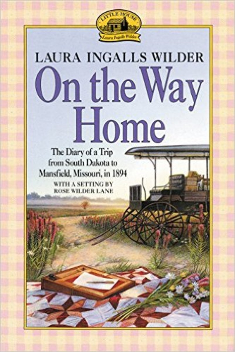 On the Way Home: The Diary of a Trip from South Dakota to Mansfield, Missouri, in 1894 by Laura Ingalls Wilder - Image is from amazon.com