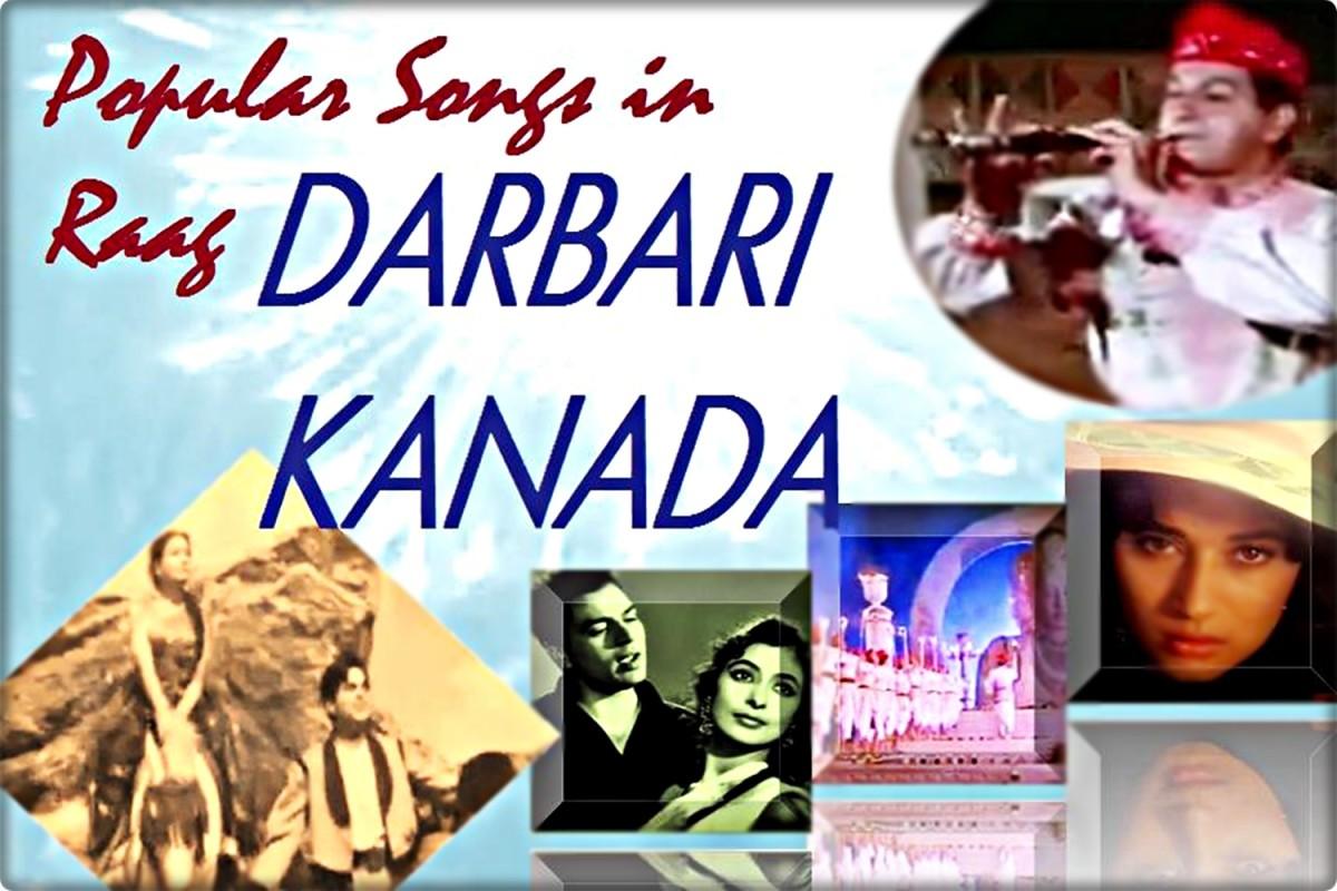 Ten Popular Bollywood Songs in Raag Darbari Kanada