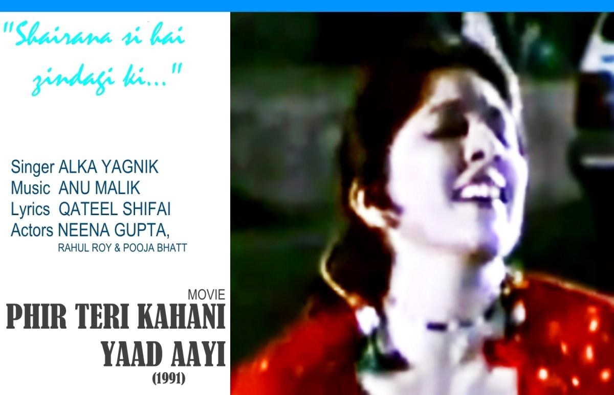 "Neena Gupta features as a street singer in the song ""Shairana si hai.."" composed in Raag Darbari Kanada, from the movie 'PHIR TERI KAHANI YAAD AAYI' (1991)"