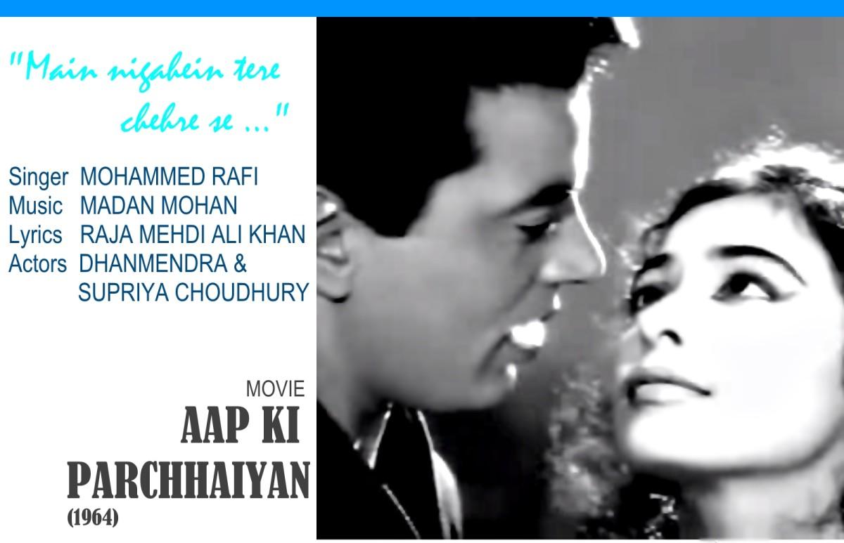 "Dharmendra & Supriya Choudury feature in the song ""Main nigahein tere chehre se.."" based on Raag Darbari Kanada, in the movie 'AAP KI PARCHHAIYAN' (1964)."