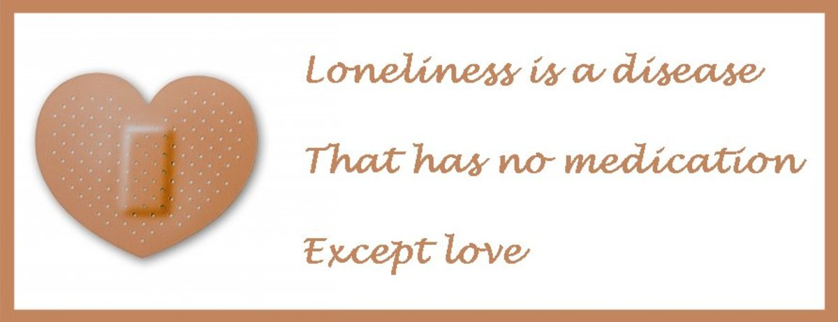 Loneliness is a disease that has no medication except love.