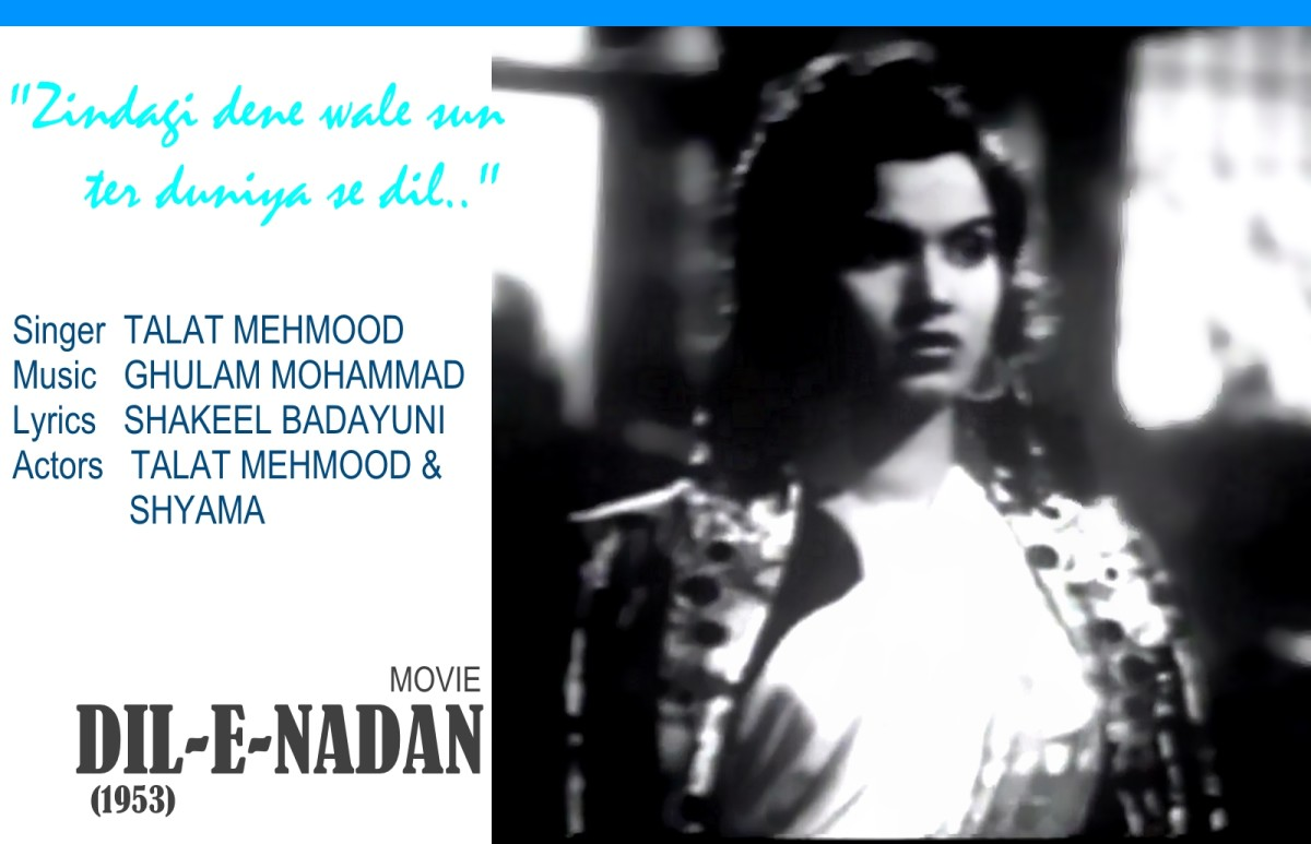 "Talat Mehmood acts and sings in ""Zindagi dene wale sun..."" based on Raag Bhuapli, along with Shyama in the movie, 'DIL-E-NADAN' (1953)."
