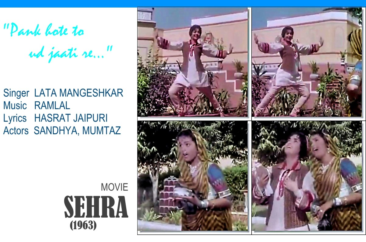 "Sandhya and Mumtaz feature in ""Pankh hote to ud jaati re.."", one of the most melodious Bollywood songs ever composed in Raag Bhupali, in the movie, 'SEHRA' (1963), sung by Lata Mangeshkar"